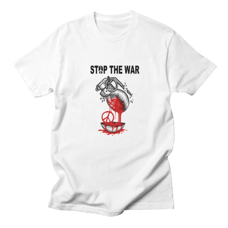 Stop The War Women's Unisex T-Shirt by barmalisiRTB