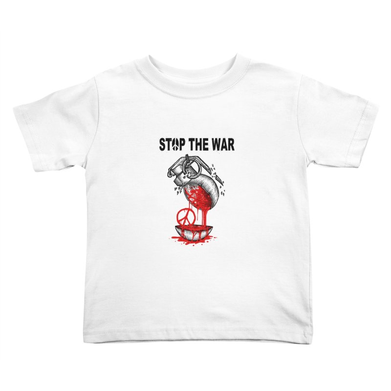 Stop The War Kids Toddler T-Shirt by barmalisiRTB