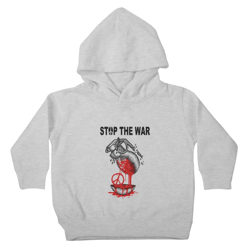 Stop The War Kids Toddler Pullover Hoody by barmalisiRTB