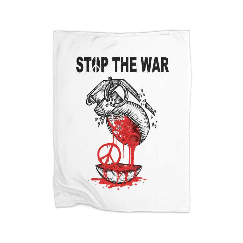 Stop The War Home Blanket by barmalisiRTB