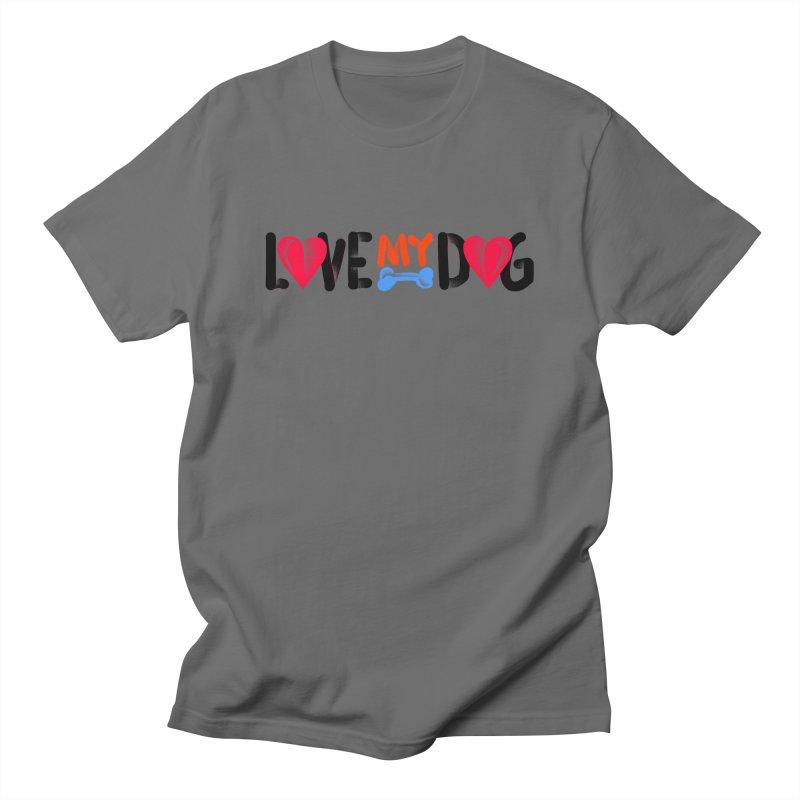 Love My Dog Men's T-Shirt by barmalisiRTB