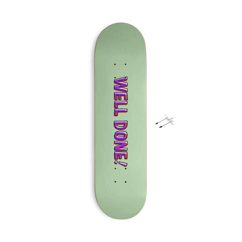 Well done Accessories Skateboard by barmalisiRTB