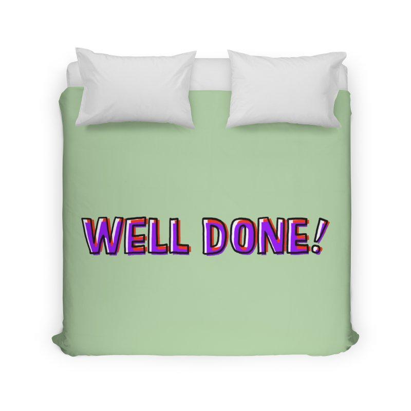 Well done Home Duvet by barmalisiRTB