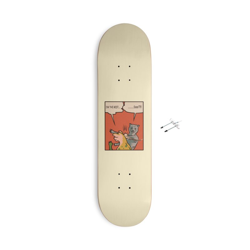 I'm the best Accessories Skateboard by barmalisiRTB