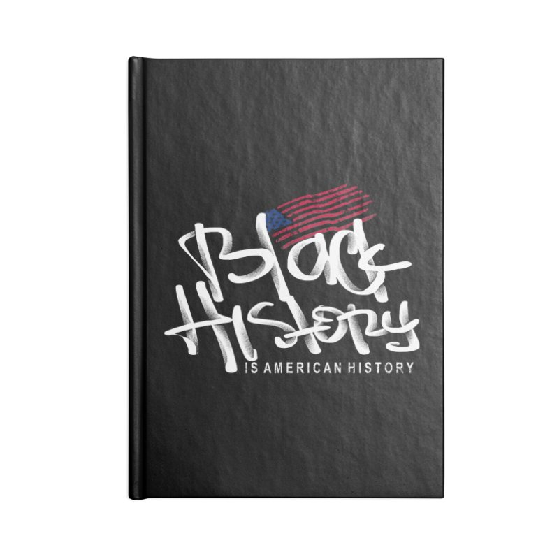 Black History is American History Accessories Notebook by barmalisiRTB