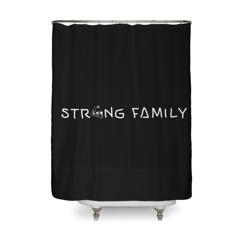 Strong family Home Shower Curtain by barmalisiRTB