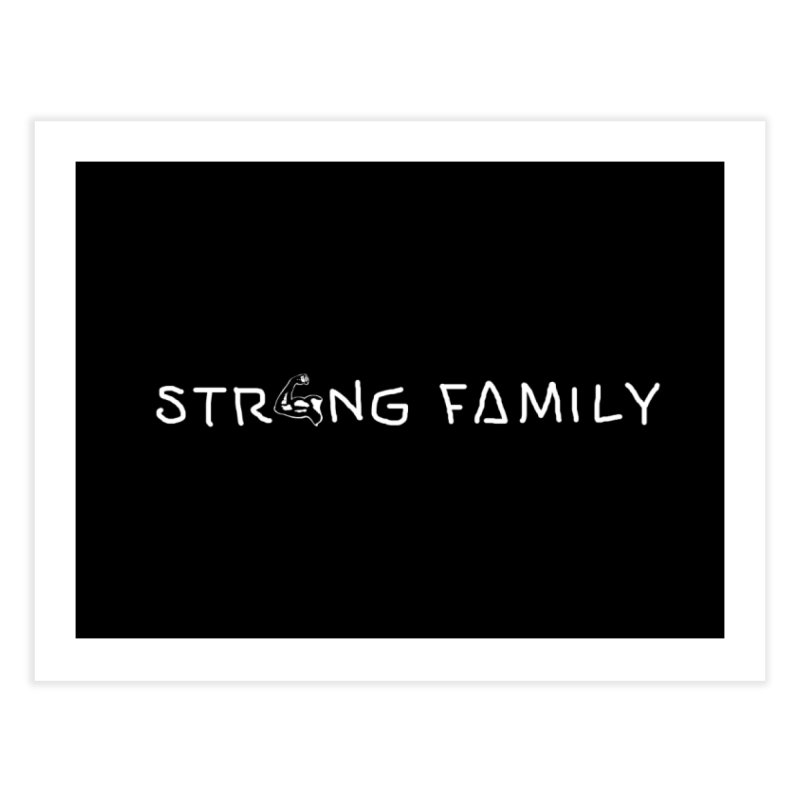 Strong family Home Fine Art Print by barmalisiRTB