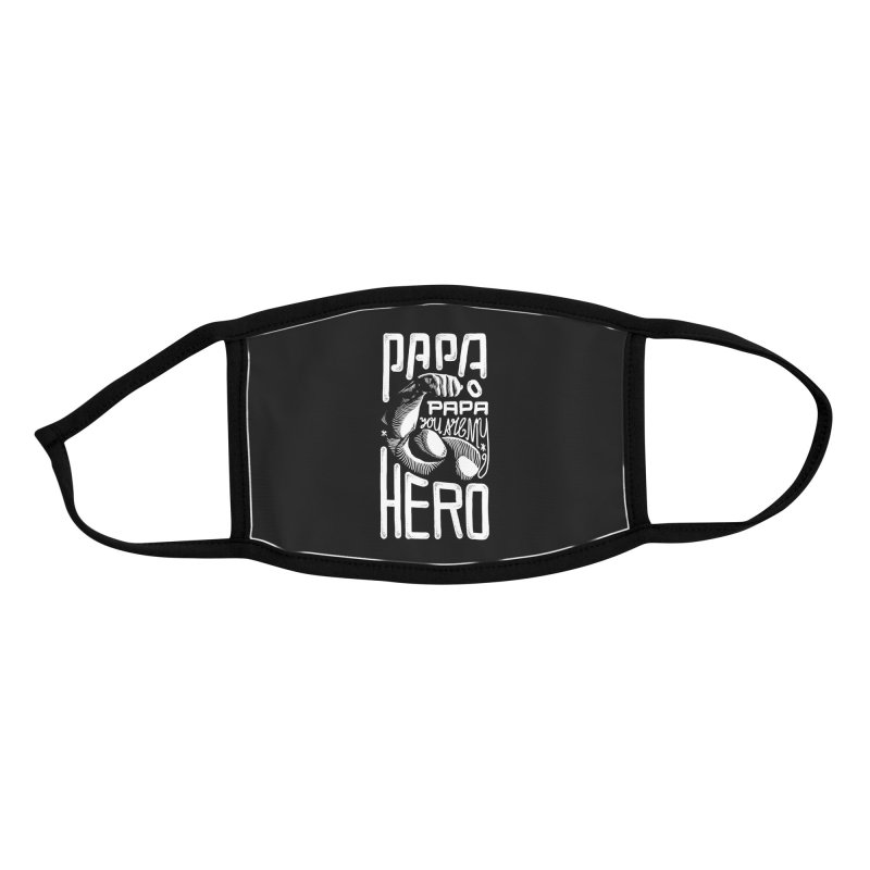 Papa You Are My Hero Accessories Face Mask by barmalisiRTB