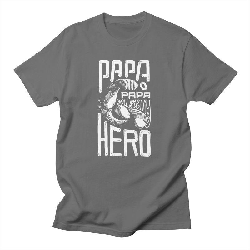 Papa You Are My Hero Men's T-Shirt by barmalisiRTB