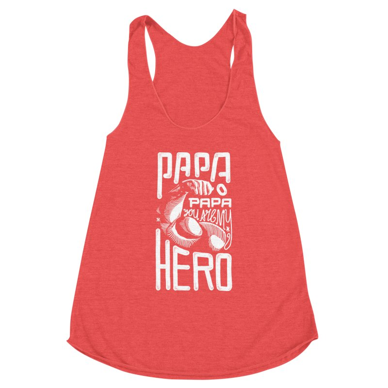 Papa You Are My Hero Women's Tank by barmalisiRTB