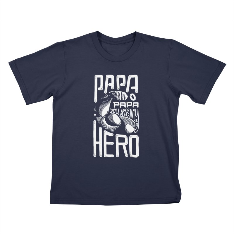 Papa You Are My Hero Kids T-Shirt by barmalisiRTB