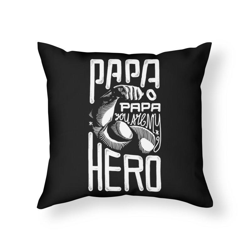 Papa You Are My Hero Home Throw Pillow by barmalisiRTB