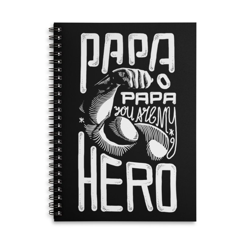 Papa You Are My Hero Accessories Notebook by barmalisiRTB