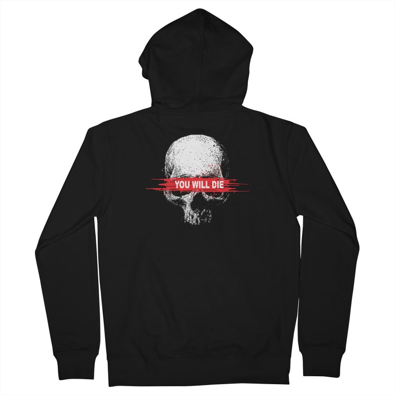 You Will Die Women's French Terry Zip-Up Hoody by barmalisiRTB