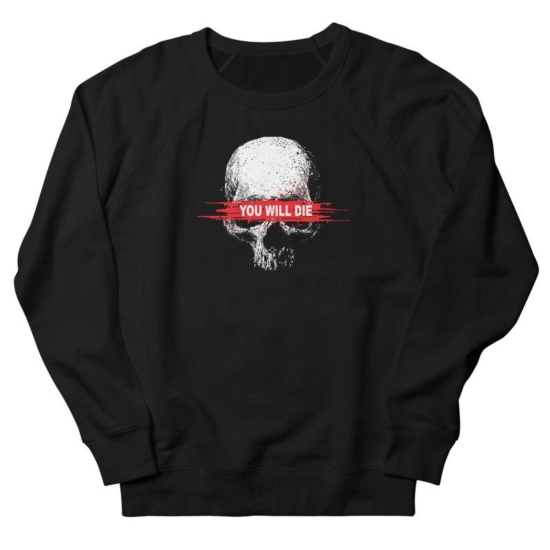 You Will Die Women's French Terry Sweatshirt by barmalisiRTB