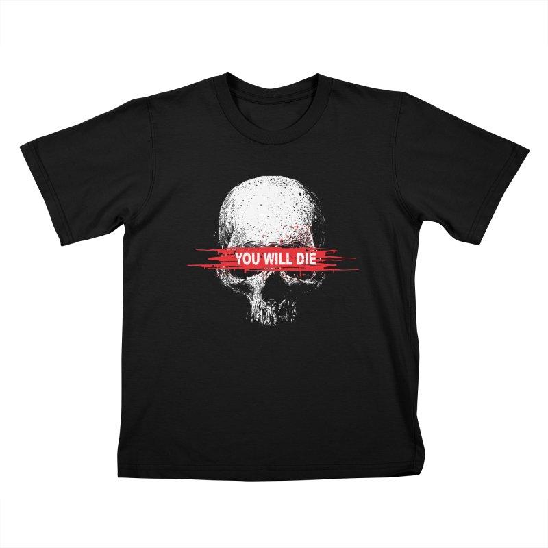 You Will Die Kids T-Shirt by barmalisiRTB