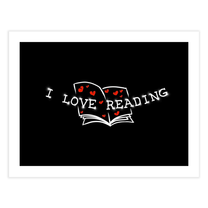 I Love Reading Home Fine Art Print by barmalisiRTB