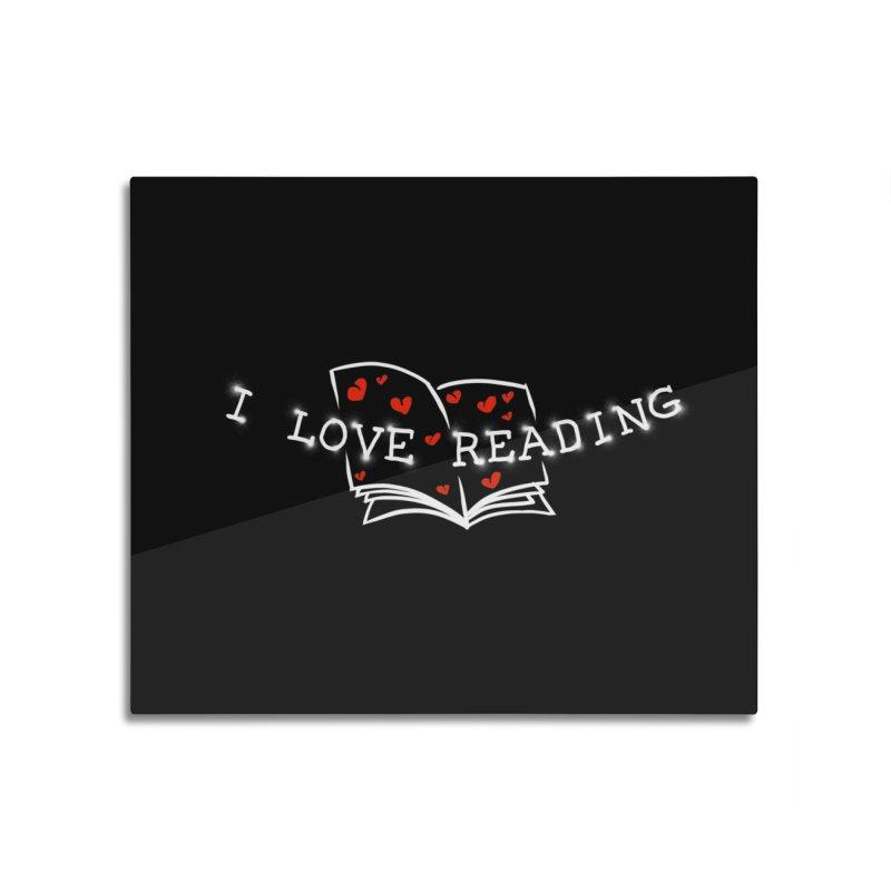 I Love Reading Home Mounted Aluminum Print by barmalisiRTB