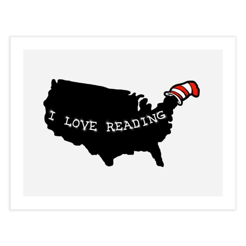 I Love Reading America Home Fine Art Print by barmalisiRTB