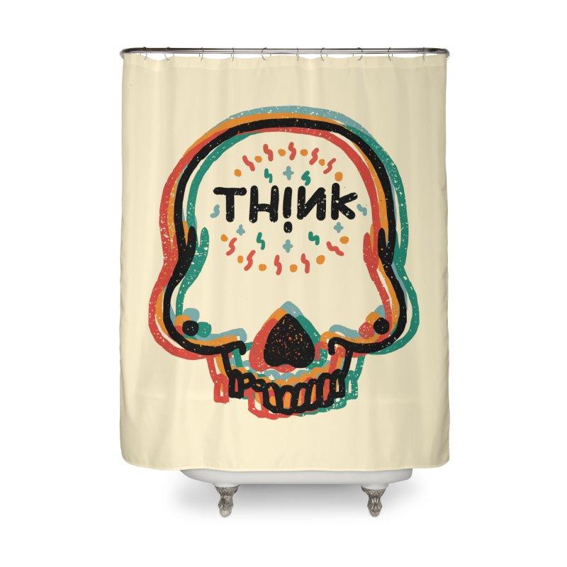 Think Home Shower Curtain by barmalisiRTB