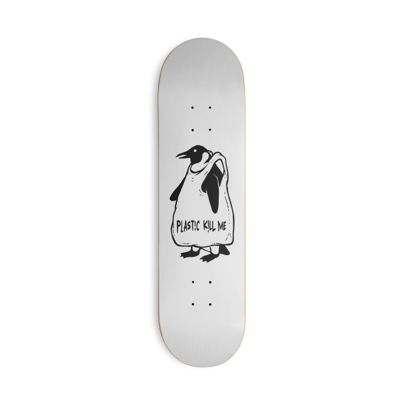 Plastic kill me Accessories Skateboard by barmalisiRTB