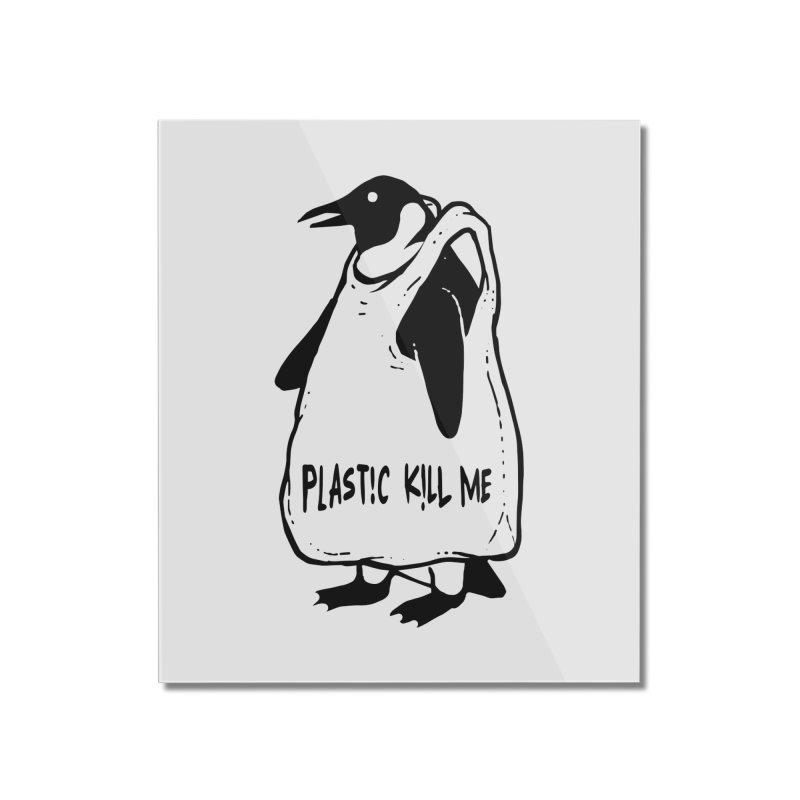 Plastic kill me Home Mounted Acrylic Print by barmalisiRTB