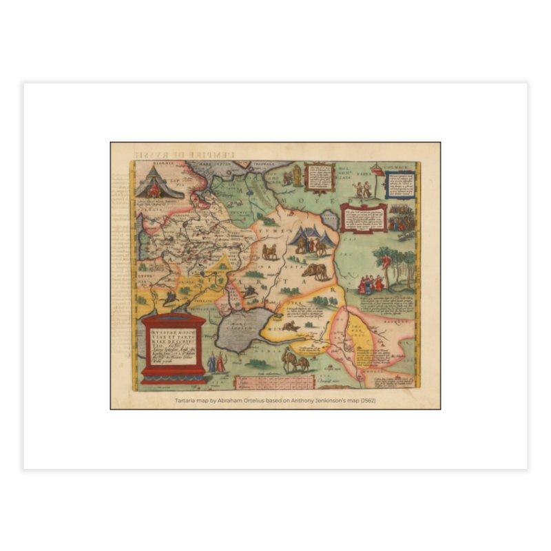 Tartaria map, Abraham Ortelius (J562) Home Fine Art Print by nagybarnabas's Artist Shop