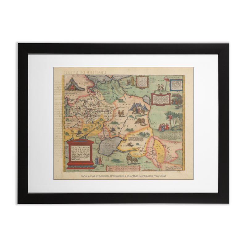 Tartaria map, Abraham Ortelius (J562) Home Framed Fine Art Print by nagybarnabas's Artist Shop