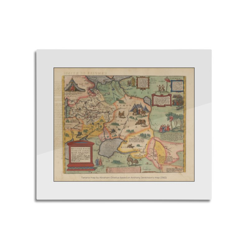 Tartaria map, Abraham Ortelius (J562) Home Mounted Aluminum Print by nagybarnabas's Artist Shop