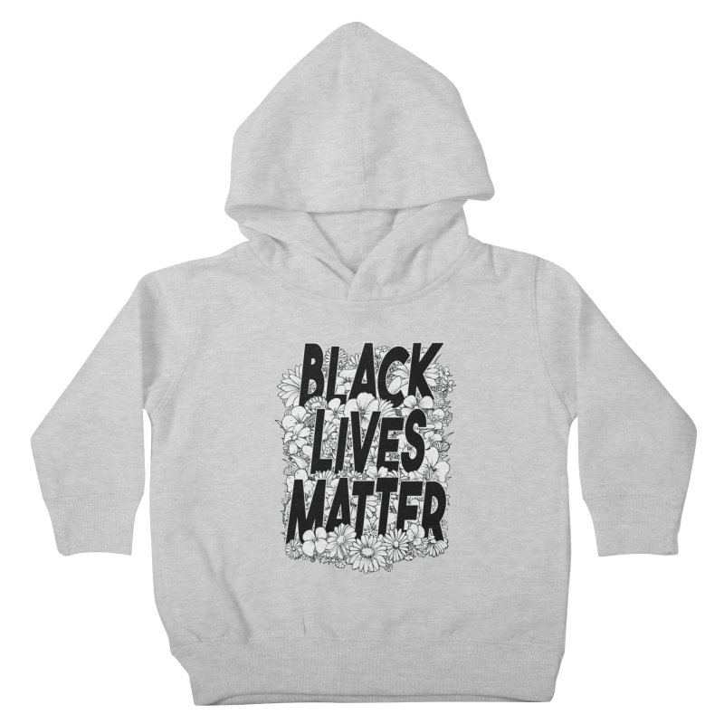Black Lives Matter Kids Toddler Pullover Hoody by Barry Blankenship Shirts