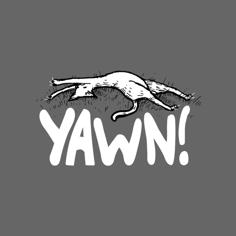 Yawn! Men's T-Shirt by Barry Blankenship Shirts