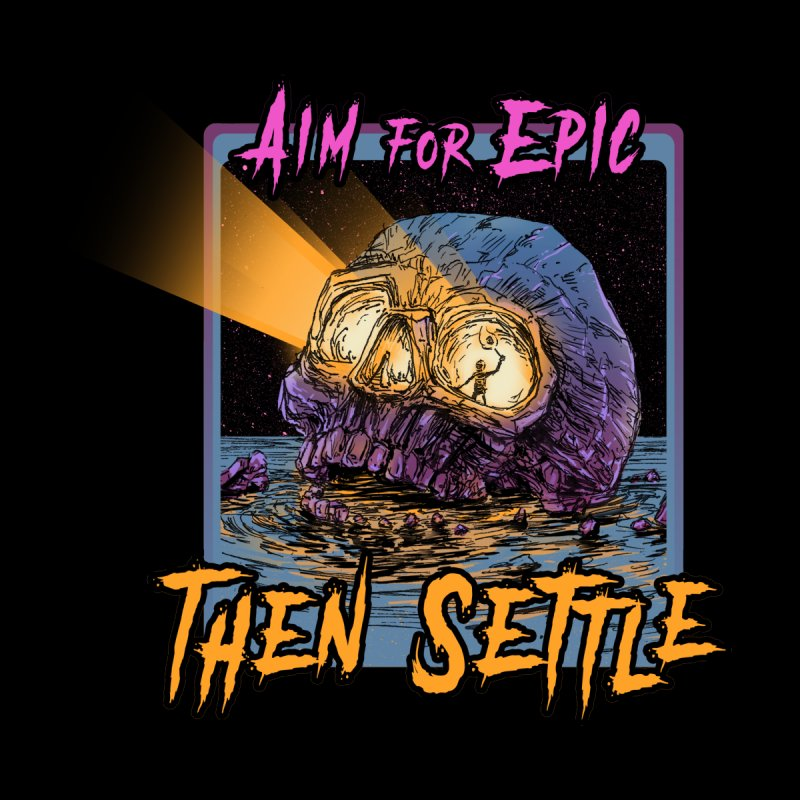 Aim For Epic Then Settle Skull Kids T-Shirt by Barry Blankenship Shirts