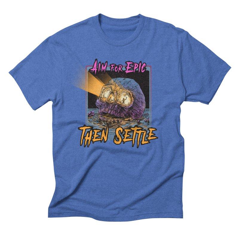Aim For Epic Then Settle Skull Men's T-Shirt by Barry Blankenship Shirts