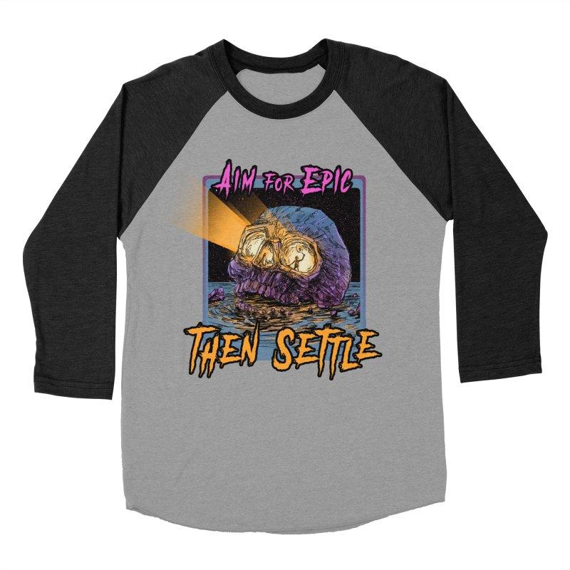 Aim For Epic Then Settle Skull Women's Baseball Triblend Longsleeve T-Shirt by Barry Blankenship Shirts