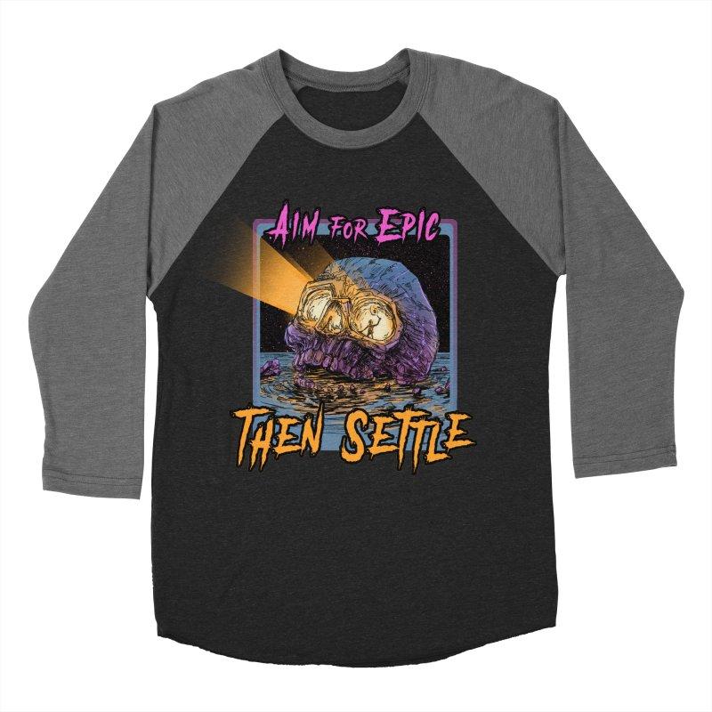Aim For Epic Then Settle Skull Men's Baseball Triblend T-Shirt by Barry Blankenship Shirts