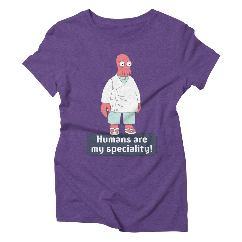 Humans Are My Speciality Women's Triblend T-Shirt by Christoph Bartneck's Design Shop