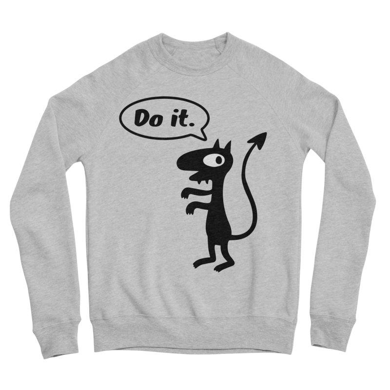 Do it! Women's Sponge Fleece Sweatshirt by Christoph Bartneck's Design Shop