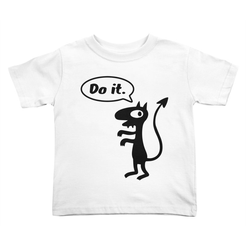 Do it! Kids Toddler T-Shirt by Christoph Bartneck's Design Shop