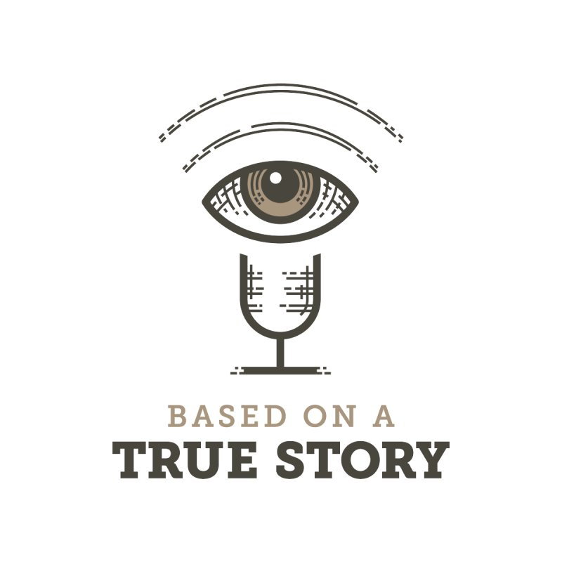 Based on a True Story Logo by Based on a True Story Podcast Merch