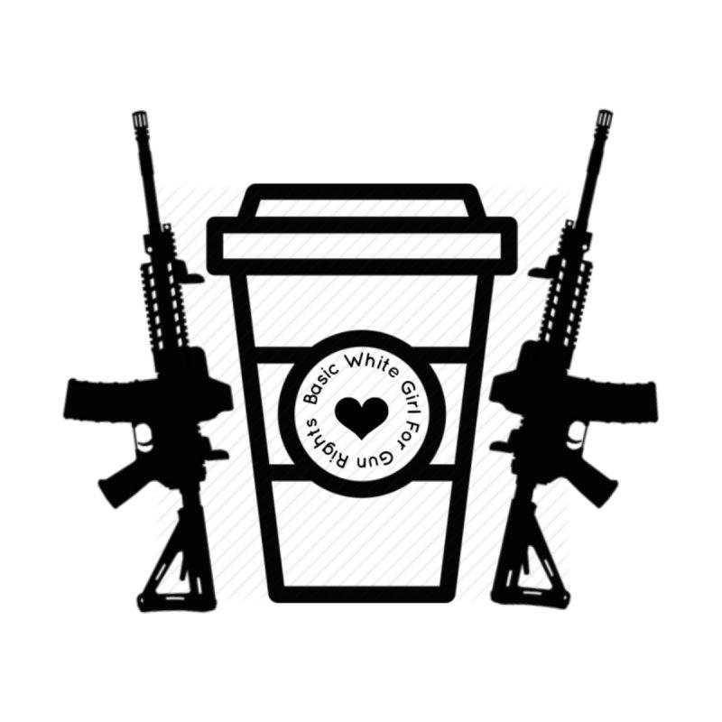 Basic White Girl For Gun Rights Logo by Basic White Girl For Gun Rights