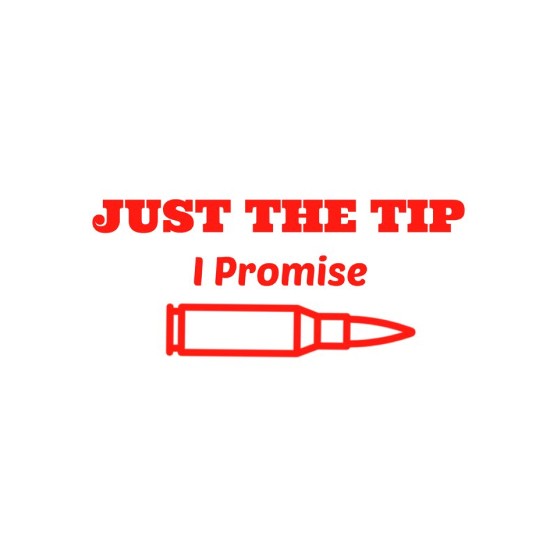 Just The Tip (Red) by Basic White Girl For Gun Rights