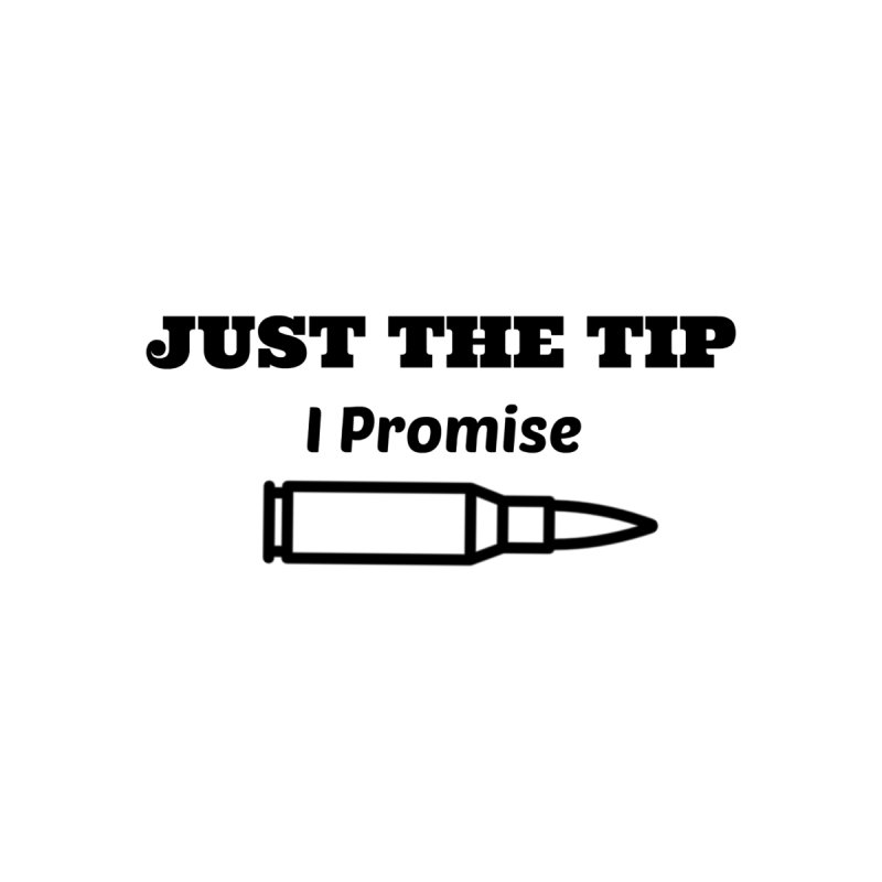 Just The Tip (Black) by Basic White Girl For Gun Rights