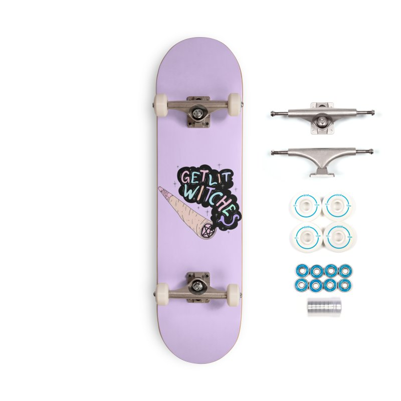 Get Lit, Witches! Accessories Skateboard by Basic Witches Merch!
