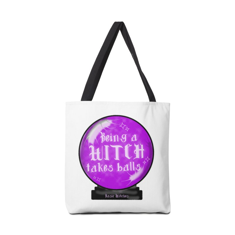 Being a Witch Takes Balls Accessories Bag by Basic Witches Merch!