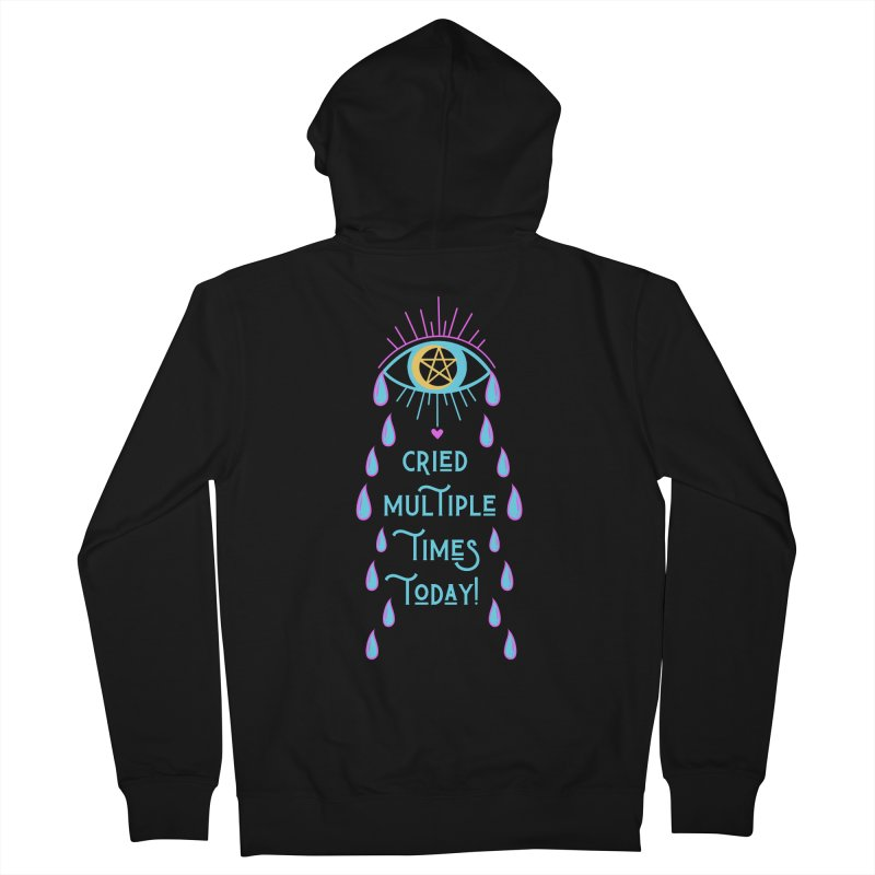 Eye Cried Multiple Times Today! Men's Zip-Up Hoody by Basic Witches Merch!
