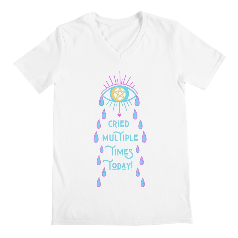 Eye Cried Multiple Times Today! Men's V-Neck by Basic Witches Merch!