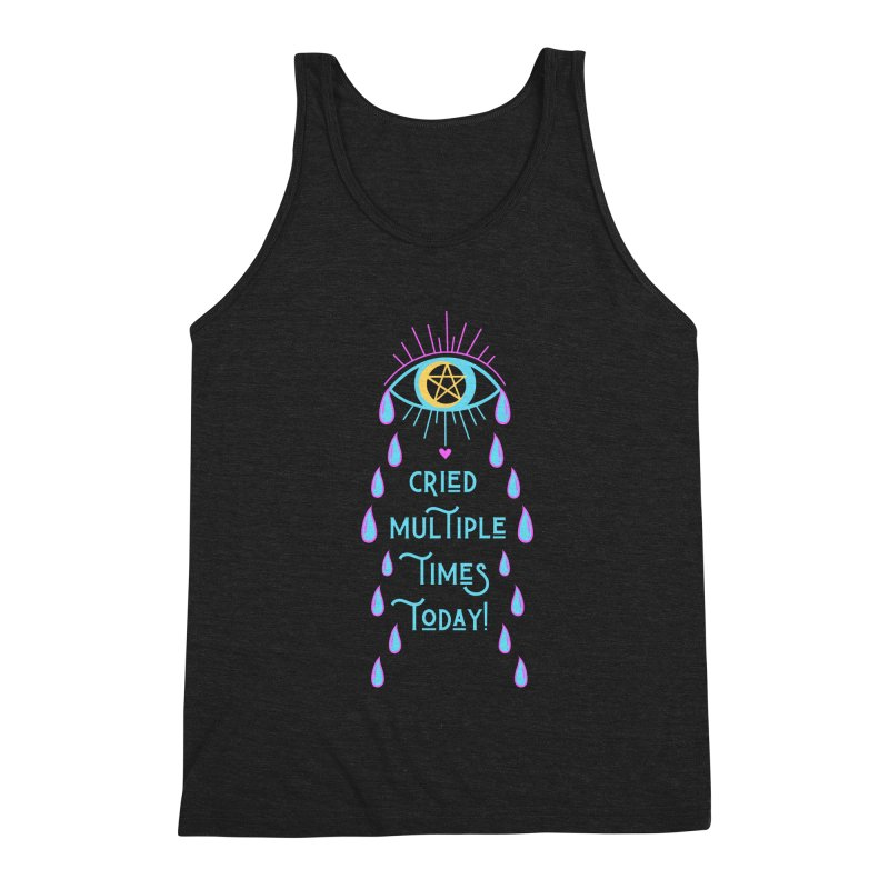 Eye Cried Multiple Times Today! Men's Tank by Basic Witches Merch!