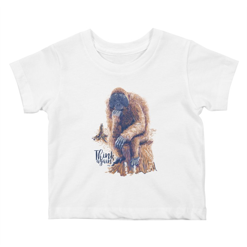 Think Again Kids Baby T-Shirt by Artist Shop