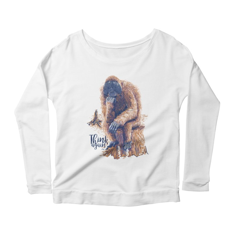 Think Again Women's Scoop Neck Longsleeve T-Shirt by Artist Shop