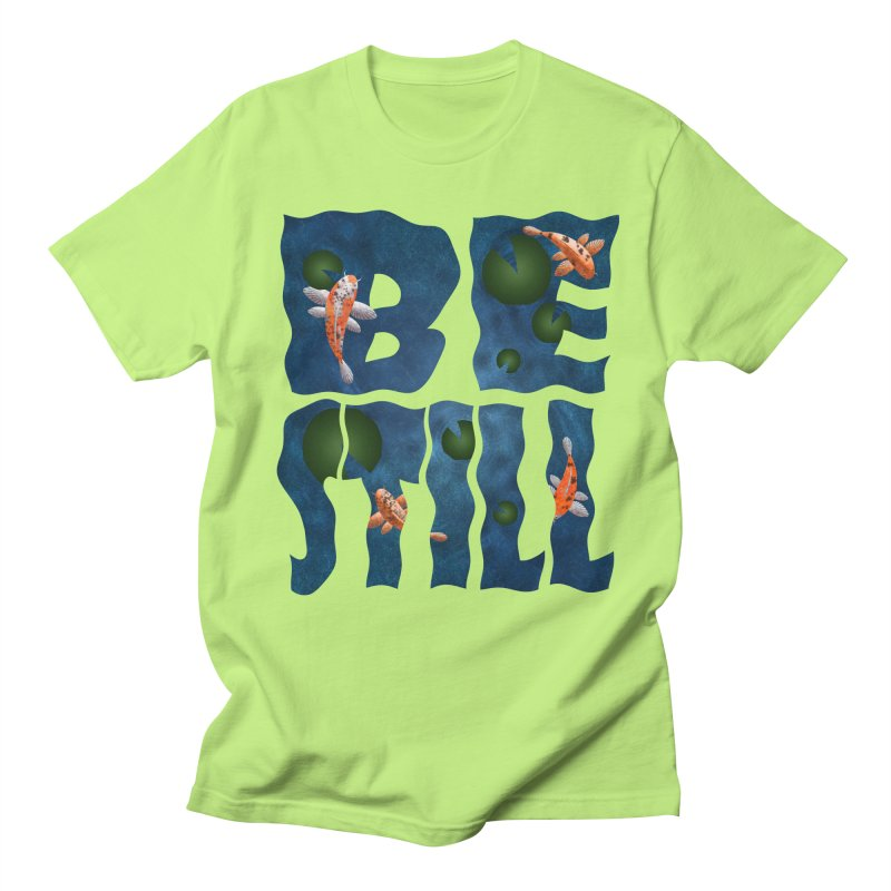 Be Still Women's Unisex T-Shirt by Baubly Apparel